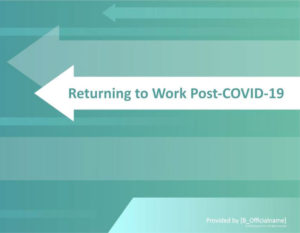 Returning to Work Post-COVID-19 - Employer Presentation